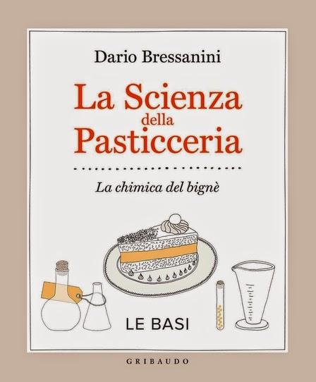 La Scienza della Pasticceria – di Dario Bressanini