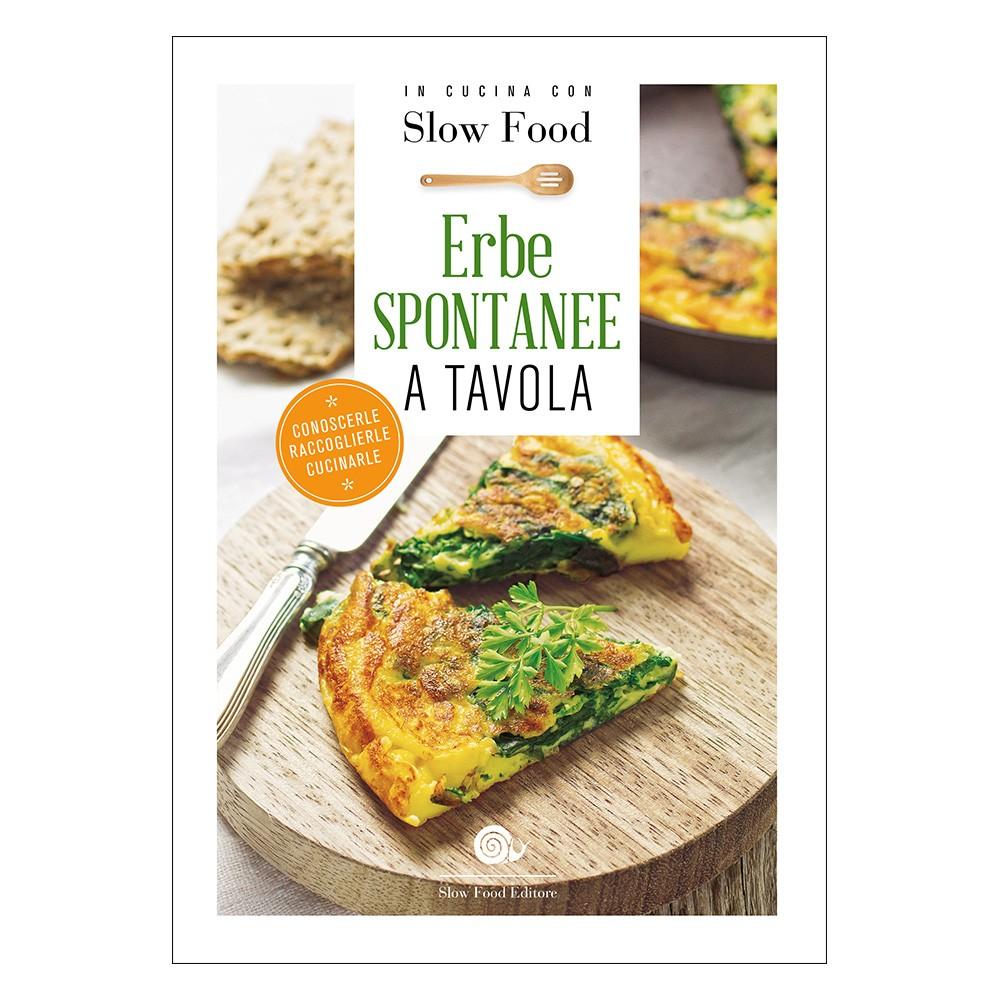 Erbe spontanee a tavola il libro in cucina con slow food for Tavola cucina