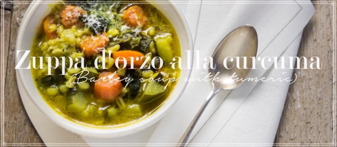 Zuppa d'orzo alla curcuma - Barley soup with tumeric